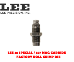 Lee 38 Special / 357 Mag Carbide Factory Roll Crimp Reloading Die